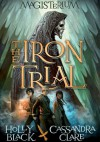 The Iron Trial - Cassandra Clare, Holly Black