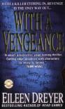 With a Vengeance - Eileen Dreyer