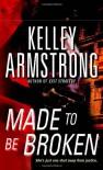 Made to Be Broken (Nadia Stafford, Book 2) - Kelley Armstrong