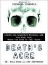 Death's Acre: Inside the Legendary Forensic Lab the Body Farm Where the Dead Do Tell Tales - William M. Bass, Jon Jefferson