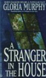 A Stranger in the House - Gloria Murphy