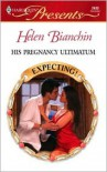 His Pregnancy Ultimatum - Helen Bianchin