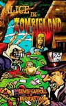 Alice in Zombieland: Lewis Carroll's 'Alice's Adventures in Wonderland' with Undead Madness - Lewis Carroll;Nickolas Cook