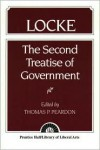 The Second Treatise of Government - John Locke, Thomas P. Peardon