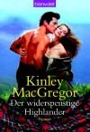 Der Widerspenstige Highlander - Kinley MacGregor