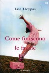 Come finiscono le favole - Lisa Kleypas, Alessandra Sora