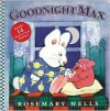 Goodnight Max - Rosemary Wells, Ralph Hayes