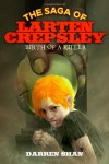 Birth of a Killer (The Saga of Larten Crepsley) - Darren Shan