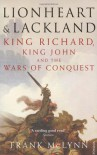 Lionheart and Lackland: King Richard, King John and the Wars of Conquest - Frank McLynn