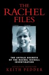 The Rachel Files: The Untold Secrets of the Rachel Nickell Investigation - Keith Pedder
