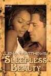 Sleepless Beauty - Lena Matthews