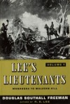 Lee's Lieutenants: A Study In Command (Volume I: Manassas to Malvern Hill) - Douglas Southall Freeman