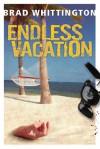 Endless Vacation - Brad Whittington