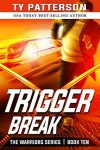 Trigger Break: Crime Action Thrillers (Warriors Series Book 10) - Ty Patterson