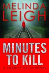 Minutes to Kill - Melinda Leigh
