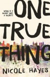 One True Thing - Nicole Hayes