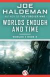 Worlds Enough and Time - Joe Haldeman