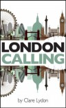 London Calling - Clare Lydon