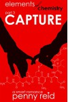 CAPTURE: Elements of Chemistry (Hypothesis Series Book 3) - Penny Reid