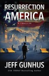 Resurrection America - Jeff Gunhus