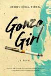 Gonzo Girl: A Novel - Cheryl Della Pietra