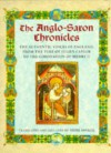 The Anglo-Saxon Chronicles: The Authentic Voices of England from the Time of Julius Caesar to the Coronation of Henry II -