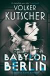 Babylon Berlin - Niall Sellar, Volker Kutscher