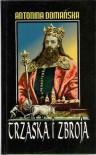 Trzaska i Zbroja. Powieść historyczna z końca XIV wieku - Antonina Domańska