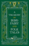 A Treasury of Irish Fairy and Folk Tales  - Various