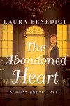 The Abandoned Heart: A Bliss House Novel - Laura Benedict