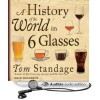 A History of the World in 6 Glasses - Tom Standage, Sean Runnette