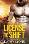 License to Shift (Grizzlies Gone Wild) - Kathy Lyons