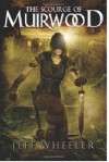 The Scourge of Muirwood (Legends of Muirwood: Book 3) - Jeff Wheeler