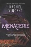 Menagerie (The Menagerie Series) - Rachel Vincent