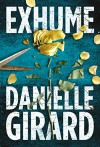 Exhume (Dr. Schwartzman Series Book 1) - Danielle Girard