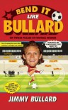 Bend It Like Bullard - Jimmy Bullard