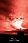 Desolation Run - James   Snyder