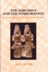 The Narcissus and the Pomegranate: An Archaeology of the Homeric Hymn to Demeter - Ann Suter