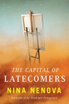 The Capital of Latecomers - Nina Nenova, Vladimir Poleganov