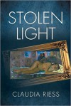 Stolen Light - Claudia Riess