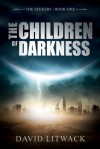 The Children of Darkness (Book #1) - David Litwack