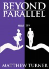 Beyond Parallel (NA Contemporary Romance) - Matthew Turner