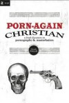 Porn Again Christian - Mark Driscoll