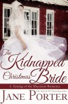 The Kidnapped Christmas Bride - Jane Porter