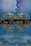 The English Lily (Tales of the Scrimshaw Doll) - Kae Elle Wheeler