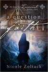 A Question of Faith - Nicole Zoltack