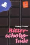 Bitterschokolade: Roman (Gulliver) - Mirjam Pressler