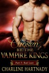 #5 Chosen by the Vampire Kings: BBW Romance (Chosen by the Vampire Kings series) - Charlene Hartnady