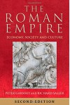 The Roman Empire: Economy, Society and Culture - Peter Garnsey, Richard Saller, Jas Elsner, Martin Goodman, Richard Gordon, Greg Woolf