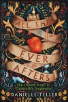 All the Ever Afters: The Untold Story of Cinderella's Stepmother - Danielle Teller